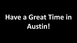 Have a Great Time In Austin